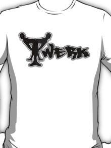 Twerk it girls T-Shirt