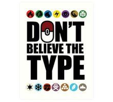 Don't Believe the Type Art Print