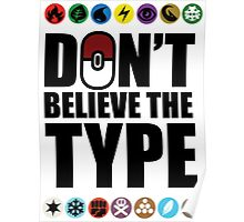 Don't Believe the Type Poster
