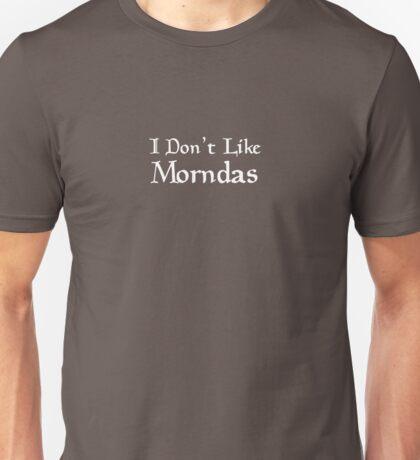 I don't like Morndas Unisex T-Shirt