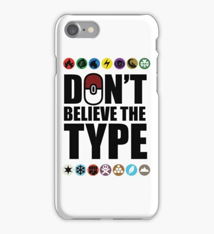 Don't Believe the Type iPhone Case/Skin
