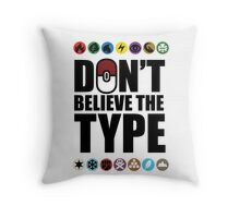 Don't Believe the Type Throw Pillow