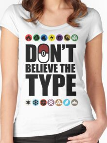 Don't Believe the Type Women's Fitted Scoop T-Shirt
