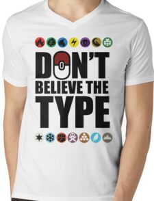 Don't Believe the Type Mens V-Neck T-Shirt
