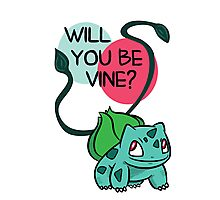 Will You Be Vine? Photographic Print