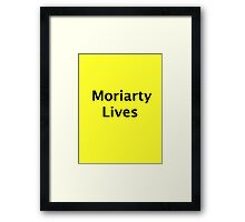 Moriarty Lives Framed Print