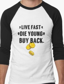 Live Fast, Die Young, Buy Back Men's Baseball ¾ T-Shirt