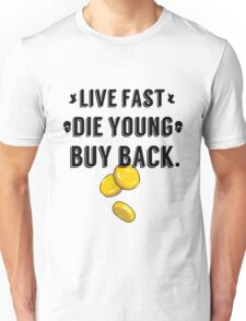 Live Fast, Die Young, Buy Back T-Shirt