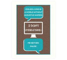tfios - a world without Augustus Water (brown) Art Print