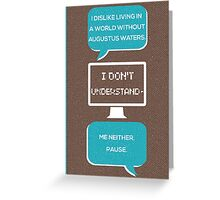 tfios - a world without Augustus Water (brown) Greeting Card