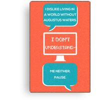 tfios - a world without Augustus Water (coral) Canvas Print
