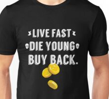 Live Fast, Die Young, Buy Back (White) Unisex T-Shirt