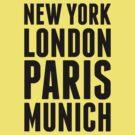 New York, London, Paris, Munich - [Black] by destinysagent