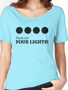 There are FOUR LIGHTS! (Black Ink) Women's Relaxed Fit T-Shirt