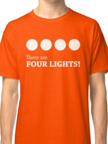 There are FOUR LIGHTS! (White Ink) Classic T-Shirt