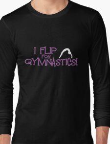 I Flip For Gymnastics Long Sleeve T-Shirt