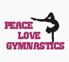 Peace, Love, Gymnastics by shakeoutfitters