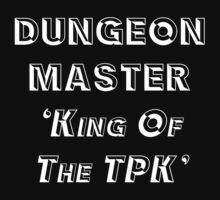 Dungeon Master 'King of the TPK' (white) by Marjuned