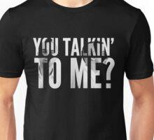 Robert Deniro - You Talkin' To Me? Unisex T-Shirt