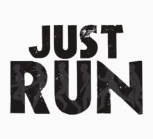 Just Run by shakeoutfitters