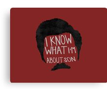 I know what im about son Canvas Print