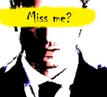 Miss me? Sticker