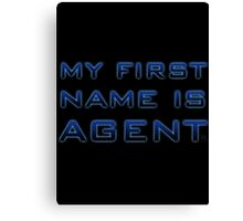 My First Name is Agent Canvas Print