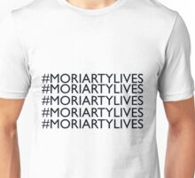 Moriarty Lives / #MORIARTYLIVES Unisex T-Shirt