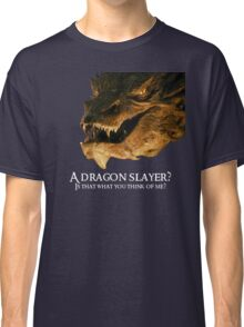 A dragon slayer? Classic T-Shirt