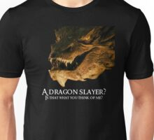 A dragon slayer? Unisex T-Shirt