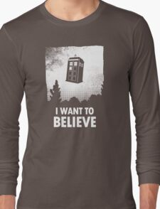 I Want To Believe  Long Sleeve T-Shirt