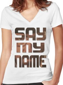 Say My Name 2 Women's Fitted V-Neck T-Shirt