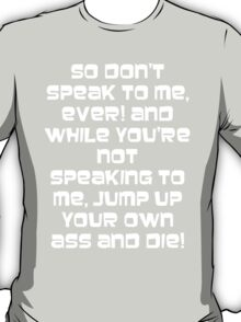 Jump up your own ass and die! T-Shirt