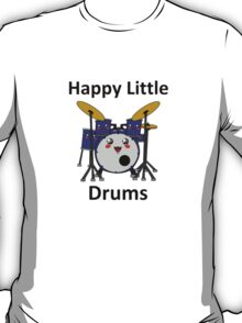 Happy Little Drums T-Shirt