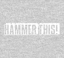 """Hammer This!"" Text Only/White Kids Clothes"