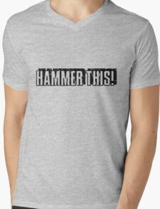 """Hammer This!"" Text Only/Black Mens V-Neck T-Shirt"