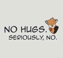 No Hugs, Seriously! (Fox) by GSKitty