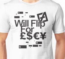 will flip for cash Unisex T-Shirt