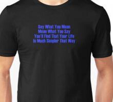 say what you mean Unisex T-Shirt