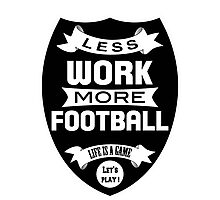 Less work more Football Photographic Print