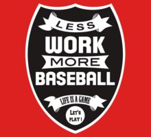Less work more Baseball Kids Clothes