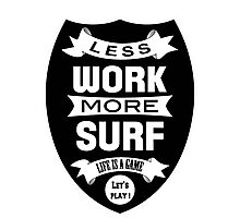 Less work more surf Photographic Print