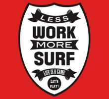Less work more Surf Kids Clothes