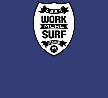 Less work more Surf Unisex T-Shirt