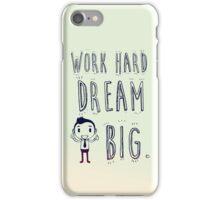 Work Hard Dream Big! iPhone Case/Skin