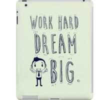 Work Hard Dream Big! iPad Case/Skin