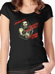 Too Old To Rock N Roll Too Young To Die Women's Fitted Scoop T-Shirt