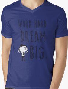 Work Hard Dream Big! Mens V-Neck T-Shirt