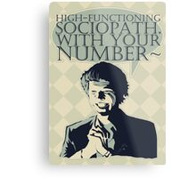 High-Functioning Sociopath. Metal Print