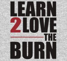 Learn To Love The Burn by Fitbys